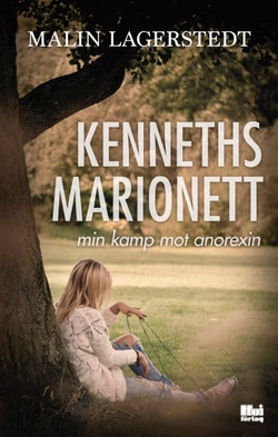 Kenneths marionett : min kamp mot anorexin