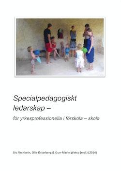Specialpedagogiskt ledarskap : för yrkesprofessionella i förskola - skola