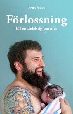 Förlossning – bli en delaktig partner