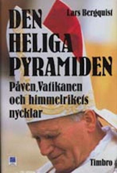 Den heliga pyramiden: påven, Vatikanen och himmelens nycklar