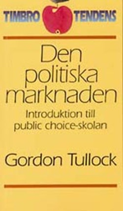 Den politiska marknaden - Introduktion till public choice-skolan