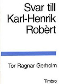 Svar till Karl-Henrik Robèrt