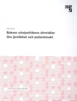 Bakom vårdpolitikens dimridåer - Om jämlikeht och patientmakt