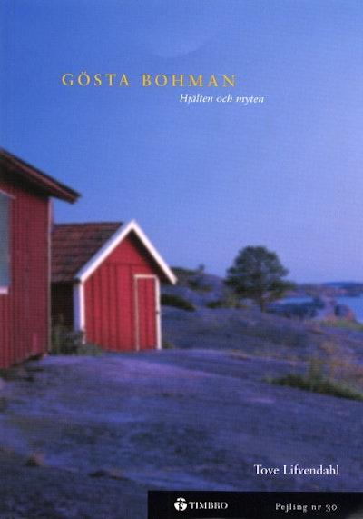 Gösta Bohman - hjälten och myten