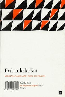 Fribankskolan - Montetär laissez-faire i teori och praktik