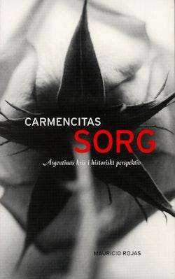 Carmencitas sorg - Argentinas kris i historiskt perspektiv