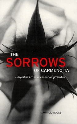 The sorrows of Carmencita - Argentina's crisis in a historical perspective