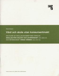 Vård och skola utan konsumentmakt -  En studie av skollagskommitténs försla
