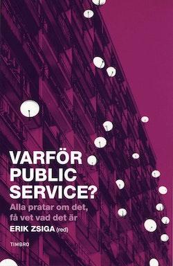 Varför public service? Alla pratar om det, få vet vad det är