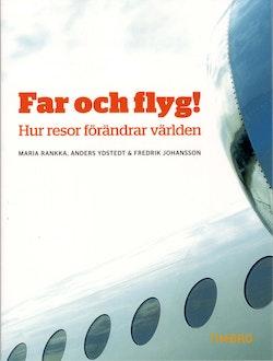 Far och flyg! : hur resor förändrar världen