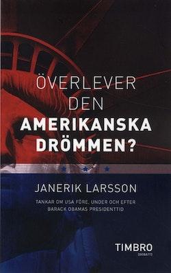 Överlever den amerikanska drömmen? : tankar om USA före, under och efter Barack Obamas presidenttid