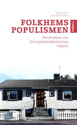 Folkhemspopulismen : en bok om Sverigedemokraternas väljare