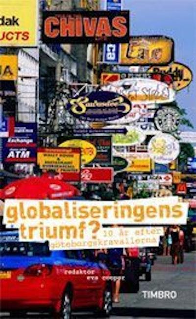 Globaliseringens triumf : 10 år efter Göteborgskravallerna