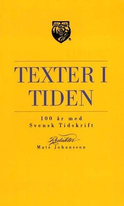 Texter i tiden : Svensk Tidskrift 100 år
