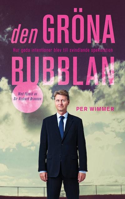 Den gröna bubblan : hur goda intentioner blev till svindlande spekulation
