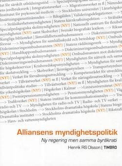 Alliansens myndighetspolitik : ny regering men samma byråkrati