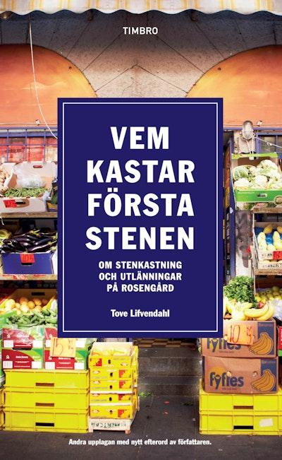 Vem kastar första stenen : om stenkastning och utlänningar på Rosengård