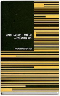 Marknad och moral : en antologi