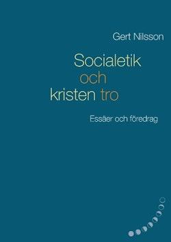 Socialetik och kristen tro : essäer och föredrag