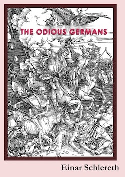The Odious Germans : 120 years of German history rewritten