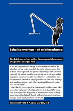 Lokal samverkan - ett relationsdrama : om lokal samverkan mellan föreningar och kommuner kring barn och ungas fritid