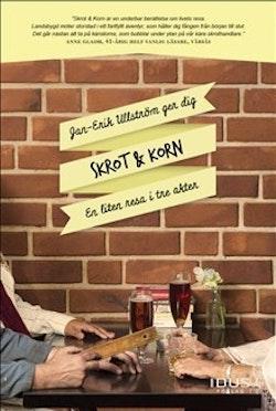 Skrot & Korn : en liten resa i tre akter