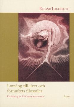 Lovsång till livet och förnuftets filosofier : en läsning av Bröderna Karamazov