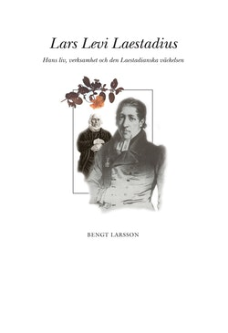 Lars Levi Laestadius : hans liv och verk & den laestadianska väckelsen