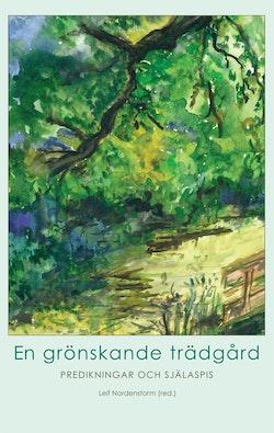 En grönskande trädgård : predikningar och själaspis