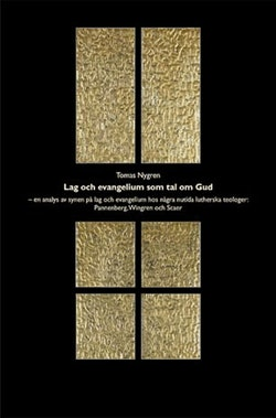 Lag och evangelium - en analys av synen på lag och evangelium hos några nut