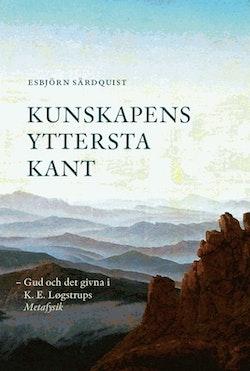 Kunskapens yttersta kant : Gud och det givna i K.E. Løgstrups Metafysik