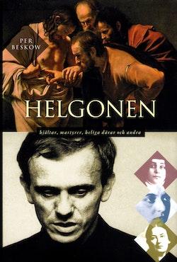 Helgonen : hjältar, martyrer, heliga dårar och andra