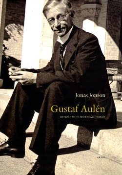 Gustaf Aulén : biskop och motståndsman