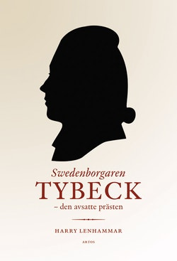 Swedenborgaren Tybeck : den avsatte prästen