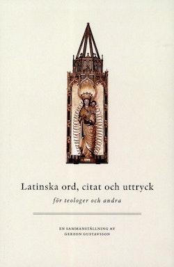 Latinska ord, citat och uttryck : för teologer och andra