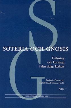 Soteria och gnosis : frälsning och kunskap i den tidiga kyrkan