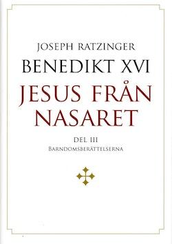 Jesus från Nasaret. D. 2, Barndomsberättelserna