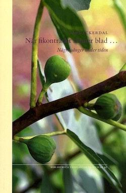 När fikonträdet skjuter blad : Några sånger under tiden
