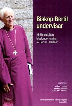 Biskop Bertil undervisar : hittills outgiven bibelundervisning
