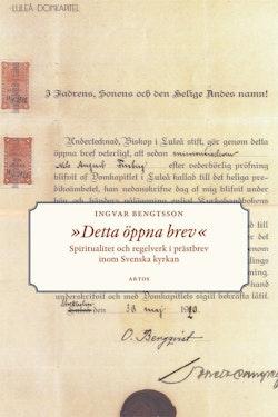 Detta öppna brev : spiritualitet och regelverk i prästbrev inom Svenska kyrkan