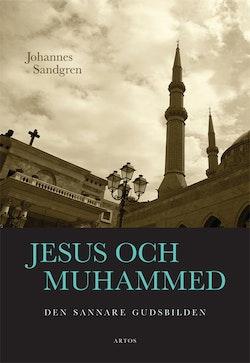 Jesus och Muhammed : Den sannare gudsbilden