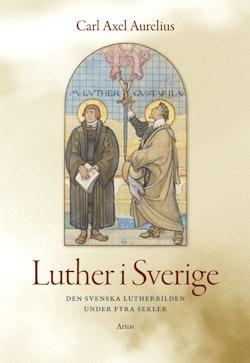 Luther i Sverige : den svenska Lutherbilden under fyra sekler