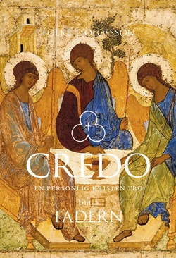 Credo : en personlig kristen tro. Del 1, Fadern