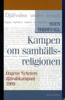 Kampen om samhällsreligionen : Dagens Nyheters djävulskampanj 1909