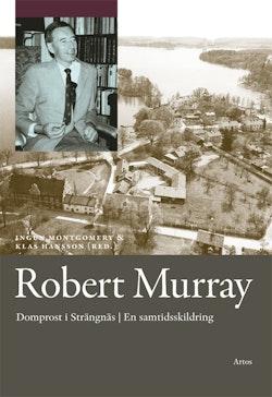 Robert Murray : domprost i Strängnäs en samtidsskildring