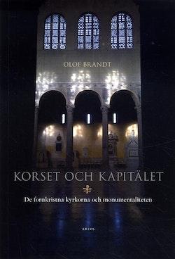 Korset och kapitälet : de fornkristna kyrkorna och monumentaliteten
