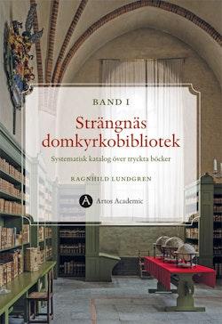 Strängnäs domkyrkobibliotek : systematisk katalog över tryckta böcker