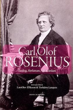 Carl Olof Rosenius : teolog, författare, själavårdare