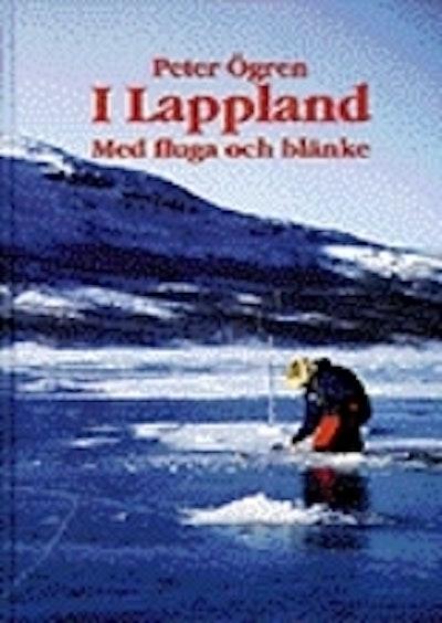 I Lappland : Med fluga och blänke