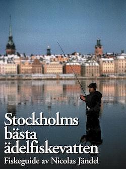 Stockholms bästa ädelfiskevatten : fiskeguide